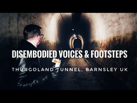 DISEMBODIED VOICES & FOOTSTEPS | Thurgoland Tunnel, Barnsley | Paranormal Investigation