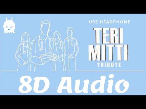 Teri Mitti (Tribute)   8D Audio   Virtual + Surround Sound   Bass Boosted   Use Headphones 👾
