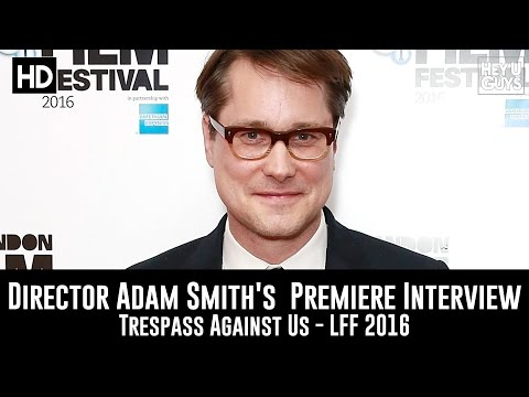 Director Adam Smith Interview - Trespass Against Us LFF Premiere