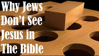WHY JEWS DON'T SEE JESUS IN THE BIBLE (Reply2 one for Israel jewish voice messianic jews for jesus