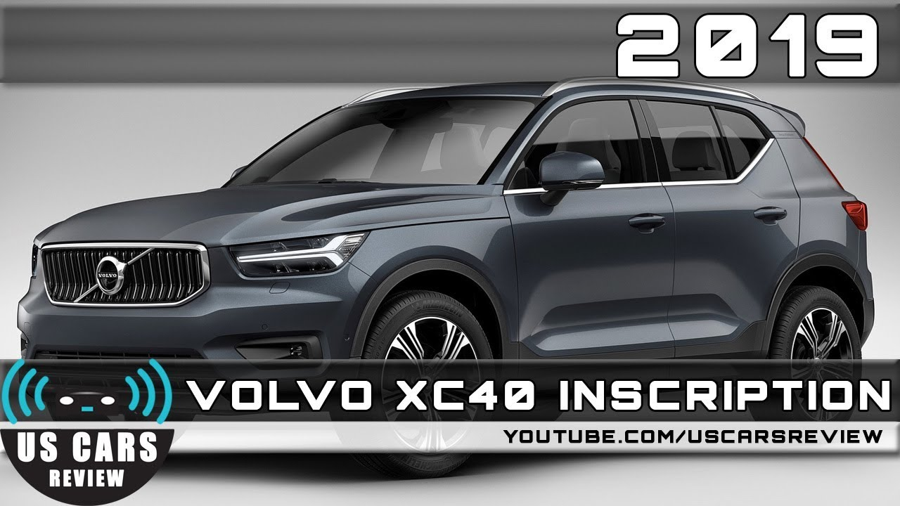 2019 VOLVO XC40 INSCRIPTION Review - YouTube