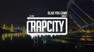 AREA21 - Glad You Came (Lyrics)