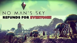 No Man's Sky REFUNDS for Everyone! - The Know