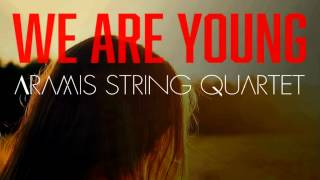 We Are Young - Fun featuring Janelle Monae (String Quartet Cover) - Aramis String Quartet