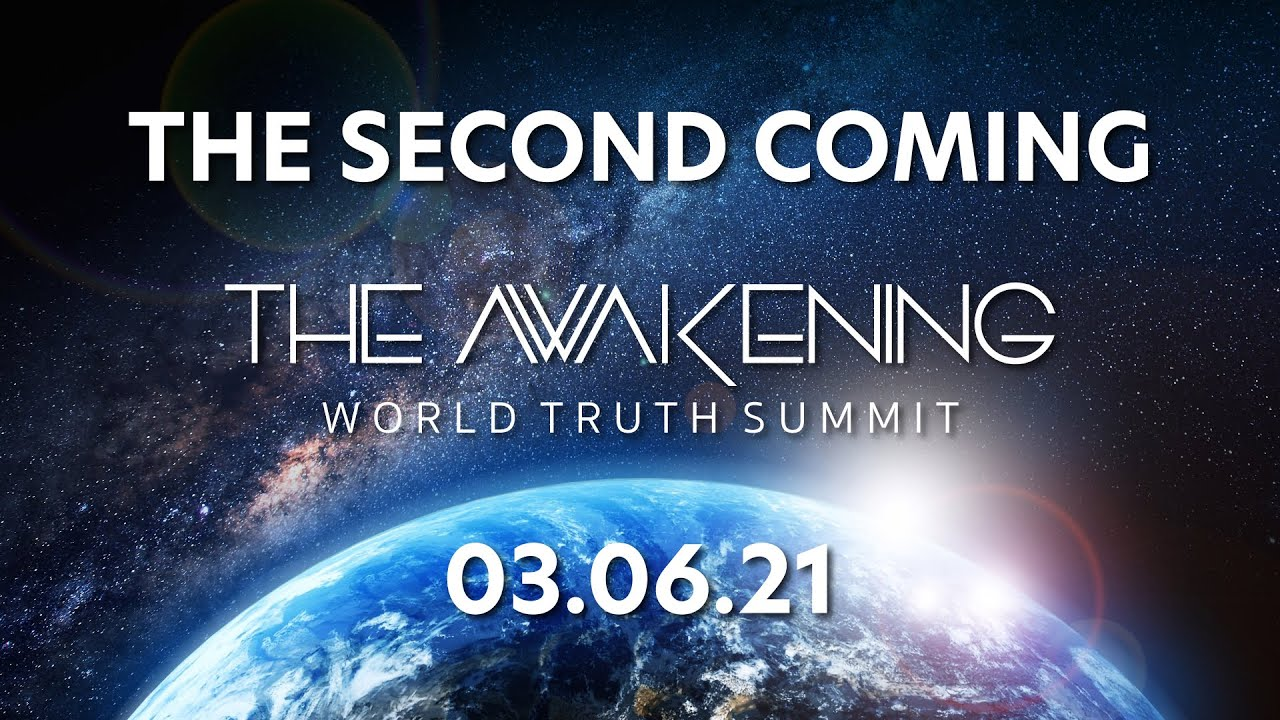 Second Coming - The Awakening World Truth Summit