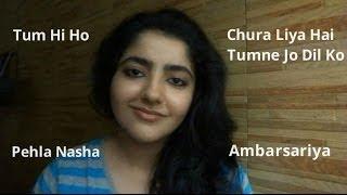 Tum Hi Ho, Chura Liya Hai Tumne Jo Dil Ko, Pehla Nasha, Ambarsariya (Requests) Cover by Nehha Naresh