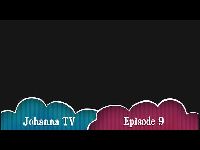 Johanna TV Episode 9 : with Tajion