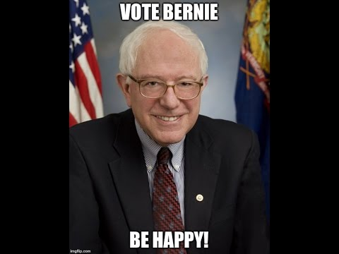 Vote Bernie, Be Happy!