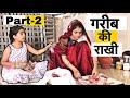 गरीब की राखी ||  Gareeb Ki Rakhi || Part-2 || Riddhi Thalassemia Major Girl