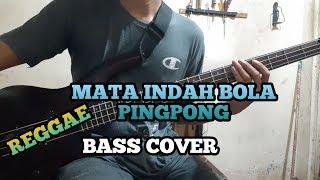 Bass COVER || MATA INDAH BOLA PINGPONG - Reggae Version