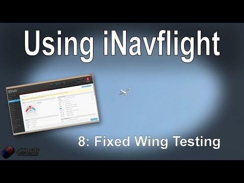 (8/8) Introduction to iNav: Fixed Wing flight testing (GPS and other modes)