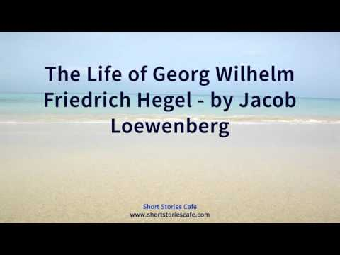 The Life of Georg Wilhelm Friedrich Hegel   by Jacob Loewenberg