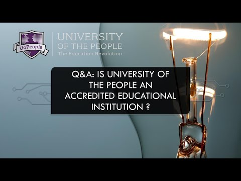 Q&A: Is University Of The People An Accredited Educational Institution?