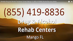 Christian Drug and Alcohol Treatment Centers Mango FL (855) 419-8836 Alcohol Recovery Rehab