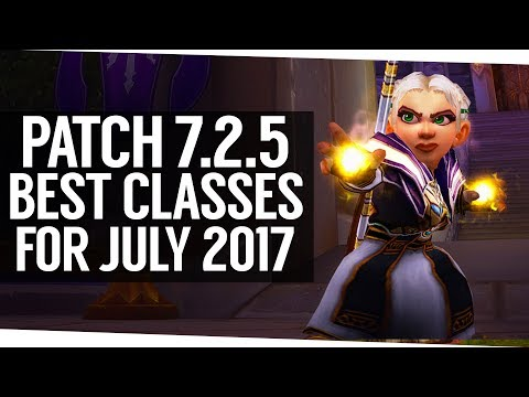 The Top Classes for Patch 7.2.5 - World of Warcraft Legion (July '17)