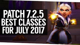 The Top Classes For Patch 7 2 5 World Of Warcraft Legion July 17 Youtube