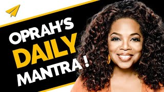 THIS is My MANTRA for SUCCESS!   Oprah Winfrey MOTIVATION
