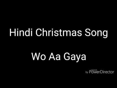 Hindi Christmas Song 2018 | Wo Aa Gaya | Lyrical Video