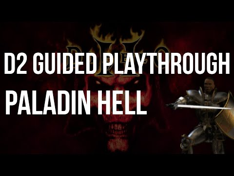 Let's Play Diablo 2 - Paladin HELL Difficulty Guided Playthrough