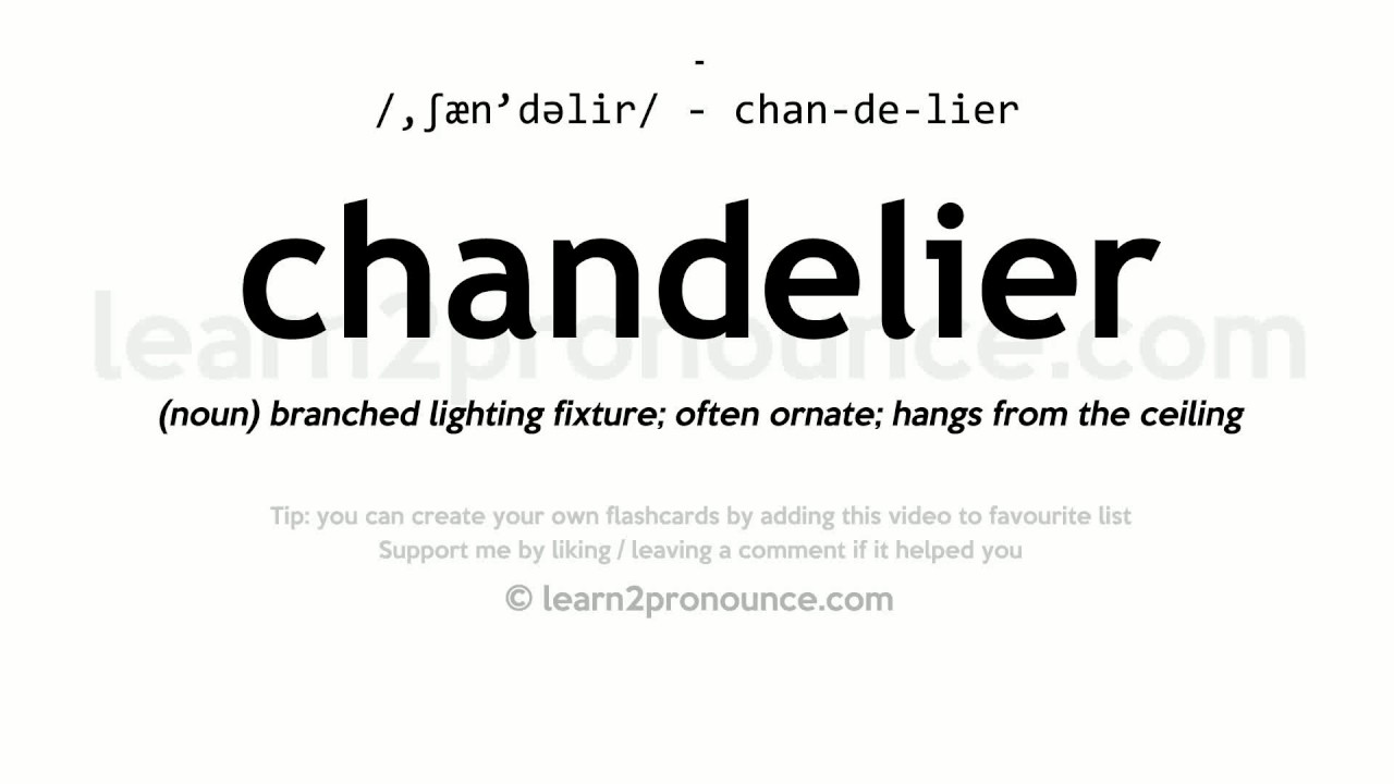 Chandelier pronunciation and definition - YouTube