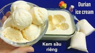 KEM SẦU RIÊNG - Cách làm kem sầu riêng dẻo mịn tại nhà, thơm nức mũi ♥♥♥
