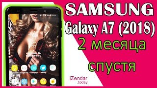 Samsung Galaxy A7 (2018): Two months later. User Expierence