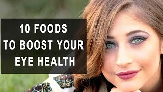 Top 10 foods that will improve your eye health