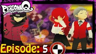 Persona Q: Shadow of The Labyrinth Ep 5: Sub Personae! -Rei
