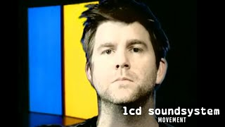 LCD Soundsystem - Movement