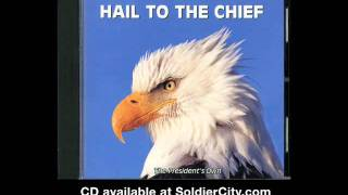 Hail to the Chief -- President's Tribute Song