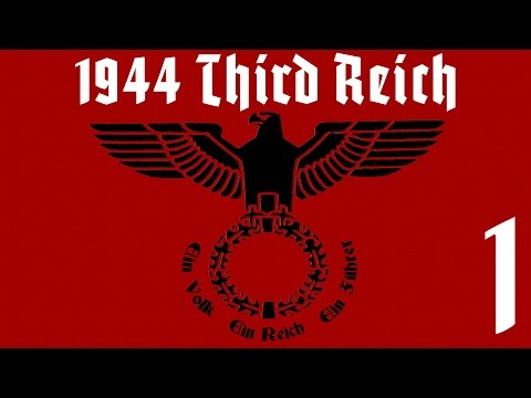 """Hearts of Iron IV - 1944 German Reich 1 """"Downfall"""""""