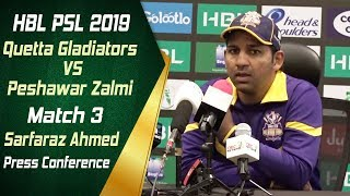 HBL PSL 4 | Match 3 Quetta Gladiators vs Peshawar Zalmi Post Match Press Conference | Sarfaraz Ahmed