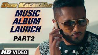 Desi Kalakaar Music Album Launch - Part - 2   Yo Yo Honey Singh   Music Album Launch