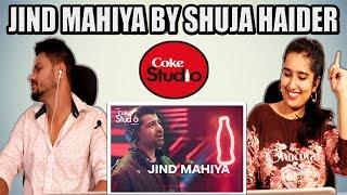 Indian Reaction On Jind Mahiya, Shuja Haider, Coke Studio Season 11, Episode 7