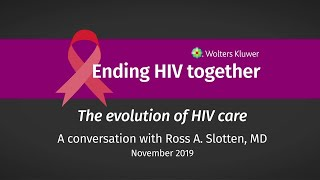 Ross A. Slotten, MD: The evolution of HIV care thumbnail