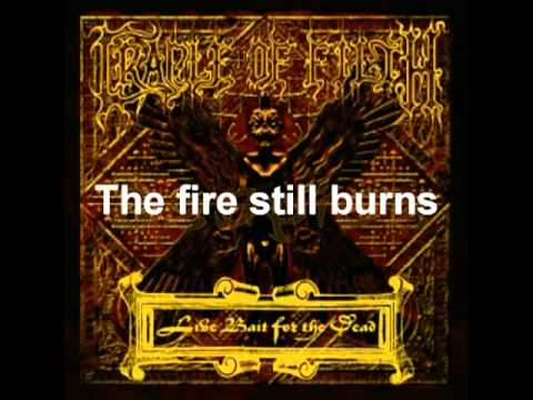 Cradle Of Filth - The Fire Still Burns