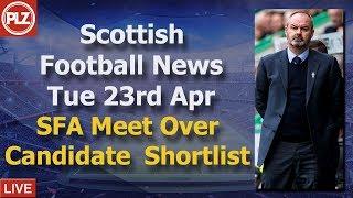 SFA Meet Over Candidate Shortlist - Tuesday 23rd April - PLZ Scottish Football News