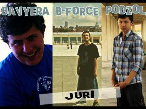 Bavyera & B-Force & Podzol - Jüri