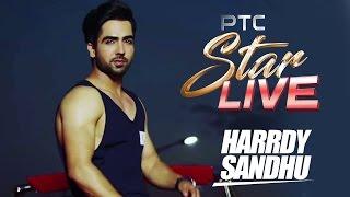 HARRDY SANDHU Live | PTC Star Live | Interview | PTC Punjabi GOLD