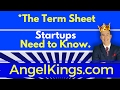 The Term Sheet - Document You MUST Download - Understand - AngelKings.com