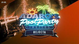 Adaro's Poolparty E05 - Guest Rejecta (B2B)