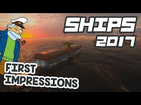 Ships 2017 - First Impressions