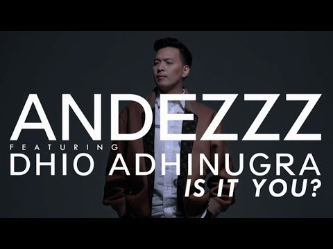 Andezzz Feat. Dhio Adhinugra - Is It You? (Official Video)