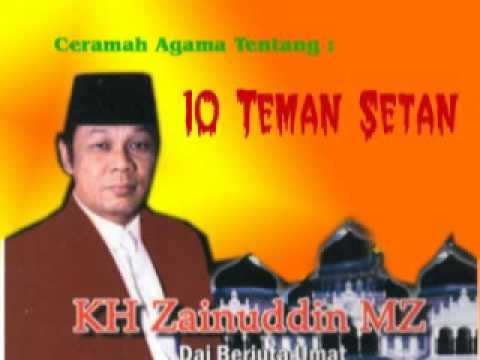 Penceramah Kondang Dai Sejuta Umat : KH Zainuddin MZ - 10 Teman Setan