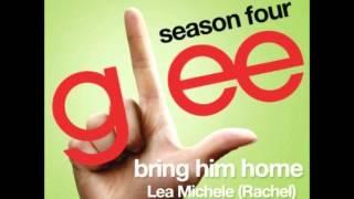 Glee - Bring Him Home (Rachel Version) (DOWNLOAD MP3 + LYRICS)