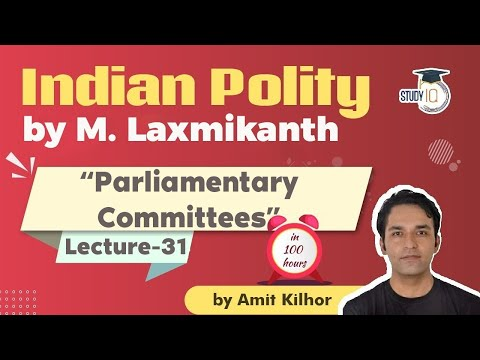 Indian Polity By M Laxmikanth For UPSC - Lecture 31 - Parliamentary Committees