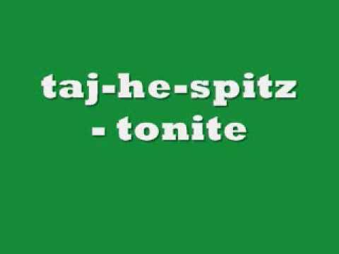 tonite - taj-he-spitz