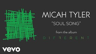 Download now Micah Tyler - Soul Song MP3