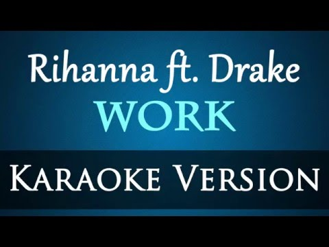 Rihanna ft. Drake - Work Karaoke Instrumental Lyrics