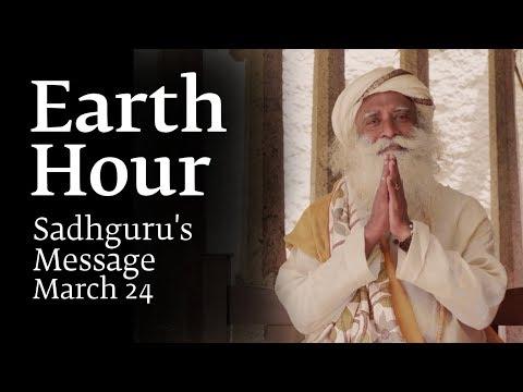 Sadhguru's Earth Hour Message - March 24